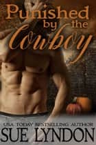 Punished by the Cowboy ebook by