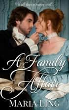 A Family Affair - Dean Family, #1 ebook by Maria Ling