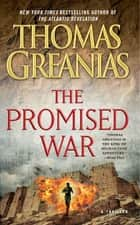 The Promised War - A Thriller ebook by Thomas Greanias