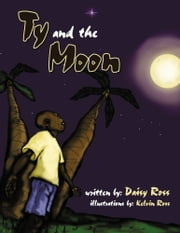 Ty and the Moon ebook by Daisy T. Ross