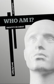Who Am I? - Identity in Christ ebook by Jerry Bridges