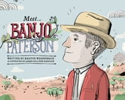 Meet… Banjo Paterson ebook by Kristin Weidenbach,James Gulliver Hancock