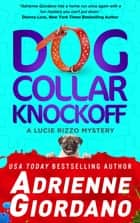 Dog Collar Knockoff (book 2) ebook by Adrienne Giordano
