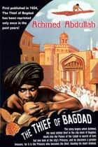 The Thief of Bagdad ebook by Abdullah, Achmed