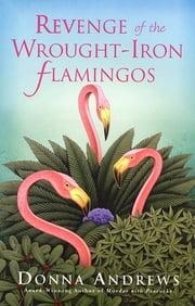 Revenge of the Wrought-Iron Flamingos ebook by