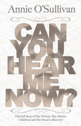Can You Hear Me Now? ebook by Annie O'Sullivan