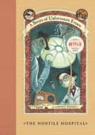 A Series of Unfortunate Events #8: The Hostile Hospital 電子書 by Lemony Snicket, Brett Helquist, Michael Kupperman