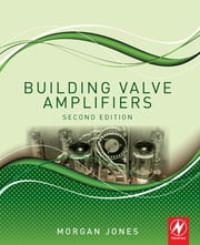 Building Valve Amplifiers ebook by Morgan Jones