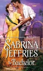 The Bachelor ebook by Sabrina Jeffries