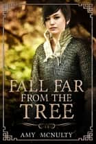 Fall Far from the Tree ebook by Amy McNulty