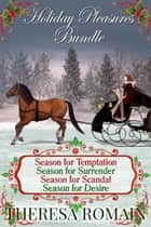 Holiday Pleasures Bundle ebook by Theresa Romain