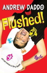Flushed! ebook by Andrew Daddo