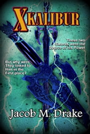 Xkalibur ebook by Jacob M. Drake