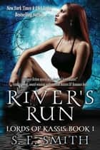 River's Run: Lords of Kassis Book 1 ebook by S.E. Smith