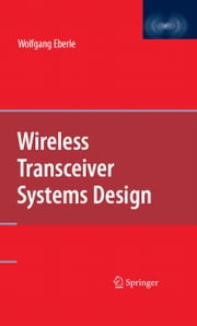 Wireless Transceiver Systems Design ebook by Wolfgang Eberle