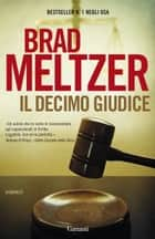 Il decimo giudice ebook by Brad Meltzer,Gianni Pannofino