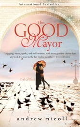 The Good Mayor - A Novel ebook by Andrew Nicoll
