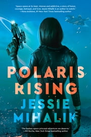 Polaris Rising - A Novel 電子書 by Jessie Mihalik