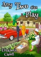 Any Two Can Play ebook by Elizabeth Cadell
