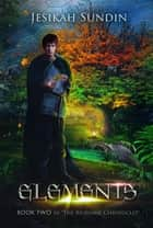 Elements - The Biodome Chronicles #2 ebook by Jesikah Sundin