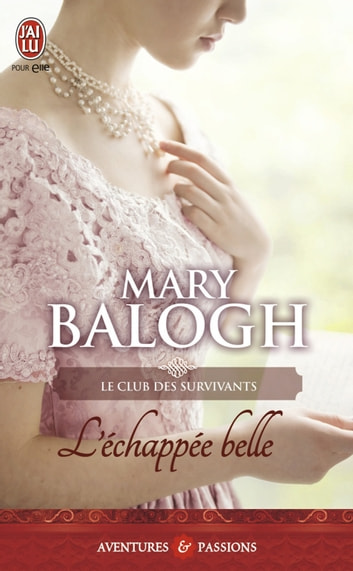 Le club des survivants (Tome 3) - L'échappée belle ebook by Mary Balogh