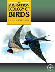 The Migration Ecology of Birds ebook by Newton, Ian