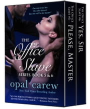 The Office Slave Series, Book 5 & 6 Collection ebook by Opal Carew