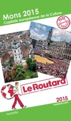 Guide du Routard Mons 2015 capitale européenne de la culture ebook by