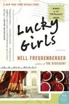 Lucky Girls ebook by Nell Freudenberger