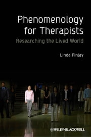 Phenomenology for Therapists - Researching the Lived World ebook by Linda Finlay