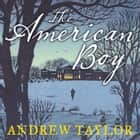 The American Boy audiobook by Andrew Taylor, Kati Nicholl