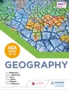 AQA GCSE (91) Geography ebook by John Widdowson,Rebecca Blackshaw,Meryl King