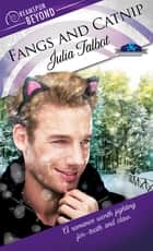 Fangs and Catnip ebook by Julia Talbot