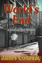 World's End ebook by James Conaway