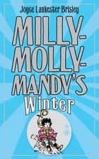 Milly-Molly-Mandy's Winter ebook by Joyce Lankester Brisley