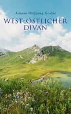 West-östlicher Divan ebook by Johann Wolfgang Goethe