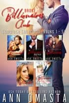 The Broke Billionaires Club Complete Collection: Books 1 - 5 - The Broke Billionaire, The Billionaire's Brother, The Billionairess, Royal Wedding Blues, and Royal Baby Scandal eBook by Ann Omasta