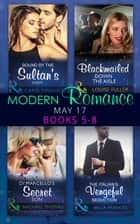 Modern Romance May 2017 Books 5 - 8: Bound by the Sultan's Baby / Blackmailed Down the Aisle / Di Marcello's Secret Son / The Italian's Vengeful Seduction (Mills & Boon e-Book Collections) eBook by Carol Marinelli, Louise Fuller, Rachael Thomas,...