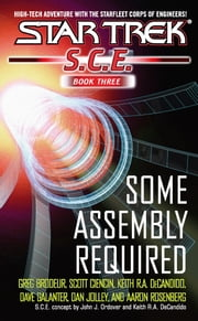 SCE Omnibus Book 3: Some Assembly Required ebook by Greg Brodeur,Scott Ciencin,Dave Galanter,Dan Jolley,Aaron Rosenberg