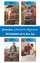 Harlequin American Romance December 2015 Box Set - Texas Rebels: Quincy\Her Mistletoe Cowboy\The Lawman's Christmas Proposal\A Christmas Wedding for the Cowboy ebook by Linda Warren, Marie Ferrarella, Barbara White Daille,...
