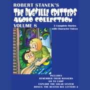 Bugville Critters Audio Collection, Volume 8, The - Remember Their Manners; Go to Camp; Explore the Solar System; The Buster Bee Letters 2 audiobook by Robert Stanek
