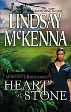 Morgan's Mercenaries: Heart of Stone (Mills & Boon Silhouette) ebook by Lindsay McKenna