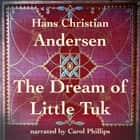 Dream of Little Tuk, The audiobook by Hans Christian Andersen
