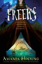 Freeks - A Novel ebook by Amanda Hocking