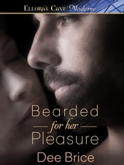 Bearded for Her Pleasure ebook by Dee Brice