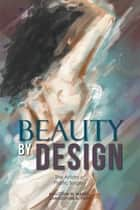 Beauty by Design ebook by Malcolm W. Marks,Christopher A. Park