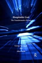 Hospitable God - The Transformative Dream ebook by George Newlands, Allen Smith