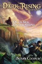 Over Sea, Under Stone ebook by Susan Cooper