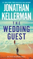 The Wedding Guest - An Alex Delaware Novel ebook by