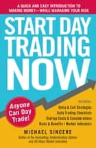Start Day Trading Now ebook by Michael Sincere